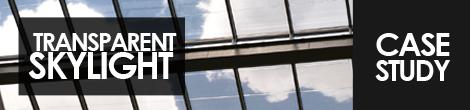 Transparent Skylight